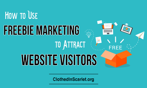 How to Use Freebie Marketing to Attract Website Visitors